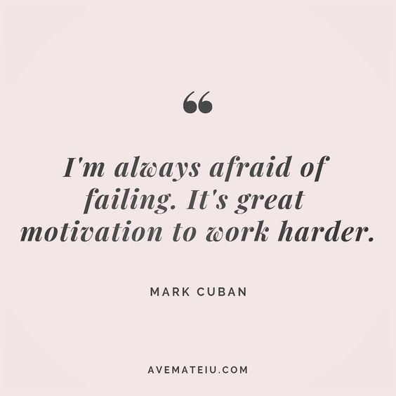 I'm always afraid of failing. It's great motivation to work harder. Mark Cuban Quote 173 😏😎🔝•••#quote #quotes #quoteoftheday #qotd #motivation #inspiration #instaquotes #quotesgram #quotestags #motivational #inspo #motivationalquotes #inspirational #inspirationalquotes #inspirationoftheday #positive #life #succes #blogger #successquotes #confidence #happy #beautiful #lyrics #instadaily #bestoftheday #quotes #lovequotes #goodvibes