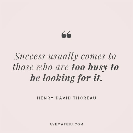 Success usually comes to those who are to busy to be looking for it. Henry David Thoreau Quote 176 😏😎🔝•••#quote #quotes #quoteoftheday #qotd #motivation #inspiration #instaquotes #quotesgram #quotestags #motivational #inspo #motivationalquotes #inspirational #inspirationalquotes #inspirationoftheday #positive #life #succes #blogger #successquotes #confidence #happy #beautiful #lyrics #instadaily #bestoftheday #quotes #lovequotes #goodvibes