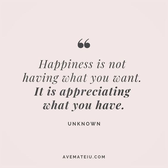 Happiness is not having what you want. It is appreciating what you have. Unknown Quote 178 😏😎🔝•••#quote #quotes #quoteoftheday #qotd #motivation #inspiration #instaquotes #quotesgram #quotestags #motivational #inspo #motivationalquotes #inspirational #inspirationalquotes #inspirationoftheday #positive #life #succes #blogger #successquotes #confidence #happy #beautiful #lyrics #instadaily #bestoftheday #quotes #lovequotes #goodvibes