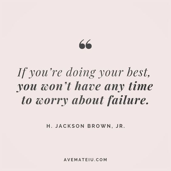 If you're doing your best, you won't have any time to worry about failure. H. Jackson Brown, Jr. Quote 180 😏😎🔝•••#quote #quotes #quoteoftheday #qotd #motivation #inspiration #instaquotes #quotesgram #quotestags #motivational #inspo #motivationalquotes #inspirational #inspirationalquotes #inspirationoftheday #positive #life #succes #blogger #successquotes #confidence #happy #beautiful #lyrics #instadaily #bestoftheday #quotes #lovequotes #goodvibes