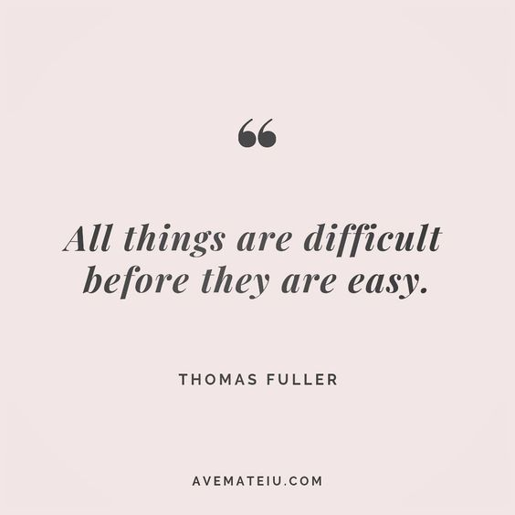 All things are difficult before they are easy. Thomas Fuller Quote 181 😏😎🔝•••#quote #quotes #quoteoftheday #qotd #motivation #inspiration #instaquotes #quotesgram #quotestags #motivational #inspo #motivationalquotes #inspirational #inspirationalquotes #inspirationoftheday #positive #life #succes #blogger #successquotes #confidence #happy #beautiful #lyrics #instadaily #bestoftheday #quotes #lovequotes #goodvibes