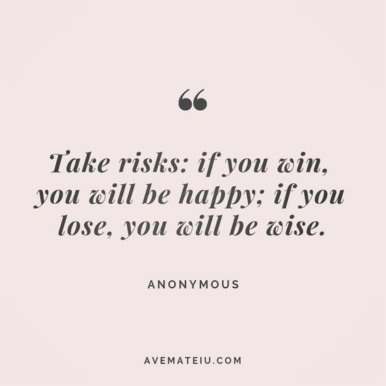 Take risks: if you win, you will be happy; if you lose, you will be wise. Anonymous Quote 183 😏😎🔝•••#quote #quotes #quoteoftheday #qotd #motivation #inspiration #instaquotes #quotesgram #quotestags #motivational #inspo #motivationalquotes #inspirational #inspirationalquotes #inspirationoftheday #positive #life #succes #blogger #successquotes #confidence #happy #beautiful #lyrics #instadaily #bestoftheday #quotes #lovequotes #goodvibes