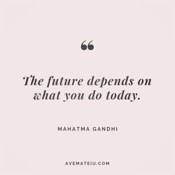 The future depends on what you do today. Mahatma Gandhi Quote 184 😏😎🔝•••#quote #quotes #quoteoftheday #qotd #motivation #inspiration #instaquotes #quotesgram #quotestags #motivational #inspo #motivationalquotes #inspirational #inspirationalquotes #inspirationoftheday #positive #life #succes #blogger #successquotes #confidence #happy #beautiful #lyrics #instadaily #bestoftheday #quotes #lovequotes #goodvibes
