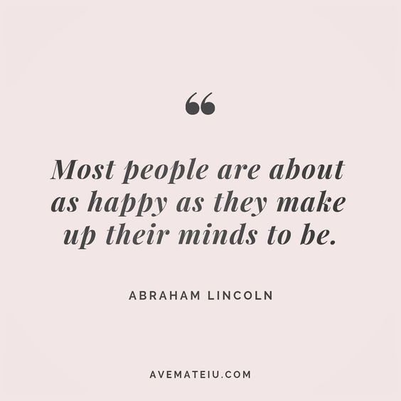 Most people are about as happy as they make up their minds to be. Abraham Lincoln Quote 185 😏😎🔝•••#quote #quotes #quoteoftheday #qotd #motivation #inspiration #instaquotes #quotesgram #quotestags #motivational #inspo #motivationalquotes #inspirational #inspirationalquotes #inspirationoftheday #positive #life #succes #blogger #successquotes #confidence #happy #beautiful #lyrics #instadaily #bestoftheday #quotes #lovequotes #goodvibes