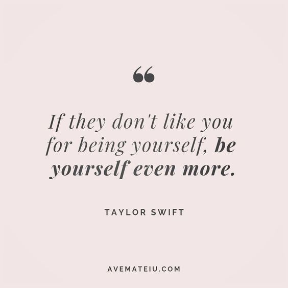 If they don't like you for being yourself, be yourself even more. Taylor Swift Quote 187 😏😎🔝•••#quote #quotes #quoteoftheday #qotd #motivation #inspiration #instaquotes #quotesgram #quotestags #motivational #inspo #motivationalquotes #inspirational #inspirationalquotes #inspirationoftheday #positive #life #succes #blogger #successquotes #confidence #happy #beautiful #lyrics #instadaily #bestoftheday #quotes #lovequotes #goodvibes