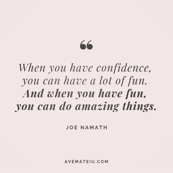 When you have confidence, you can have a lot of fun. And when you have fun, you can do amazing things. Joe Namath Quote 189 😏😎🔝•••#quote #quotes #quoteoftheday #qotd #motivation #inspiration #instaquotes #quotesgram #quotestags #motivational #inspo #motivationalquotes #inspirational #inspirationalquotes #inspirationoftheday #positive #life #succes #blogger #successquotes #confidence #happy #beautiful #lyrics #instadaily #bestoftheday #quotes #lovequotes #goodvibes