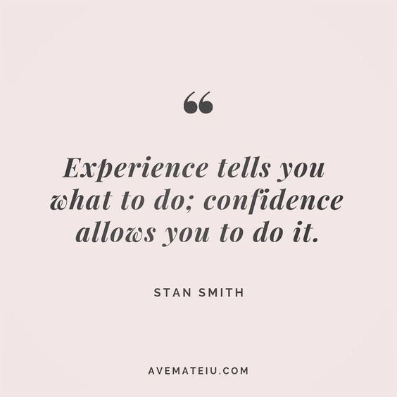 Experience tells you what to do; confidence allows you to do it. Stan Smith Quote 190 😏😎🔝•••#quote #quotes #quoteoftheday #qotd #motivation #inspiration #instaquotes #quotesgram #quotestags #motivational #inspo #motivationalquotes #inspirational #inspirationalquotes #inspirationoftheday #positive #life #succes #blogger #successquotes #confidence #happy #beautiful #lyrics #instadaily #bestoftheday #quotes #lovequotes #goodvibes