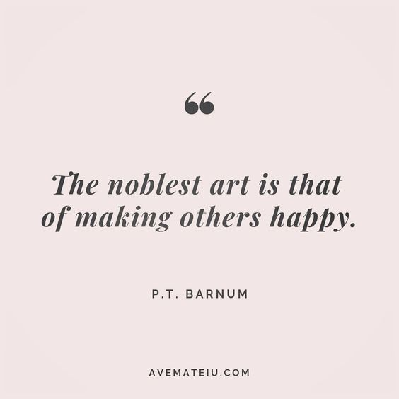 The noblest art is that of making others happy. P. T. Barnum Quote 191 😏😎🔝•••#quote #quotes #quoteoftheday #qotd #motivation #inspiration #instaquotes #quotesgram #quotestags #motivational #inspo #motivationalquotes #inspirational #inspirationalquotes #inspirationoftheday #positive #life #succes #blogger #successquotes #confidence #happy #beautiful #lyrics #instadaily #bestoftheday #quotes #lovequotes #goodvibes