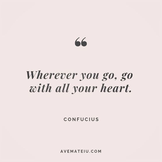 Wherever you go, go with all your heart. Confucius Quote 194 😏😎🔝•••#quote #quotes #quoteoftheday #qotd #motivation #inspiration #instaquotes #quotesgram #quotestags #motivational #inspo #motivationalquotes #inspirational #inspirationalquotes #inspirationoftheday #positive #life #succes #blogger #successquotes #confidence #happy #beautiful #lyrics #instadaily #bestoftheday #quotes #lovequotes #goodvibes