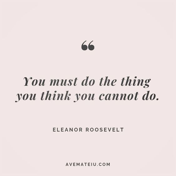 You must do the thing you think you cannot do. Eleanor Roosevelt Quote 196 😏😎🔝•••#quote #quotes #quoteoftheday #qotd #motivation #inspiration #instaquotes #quotesgram #quotestags #motivational #inspo #motivationalquotes #inspirational #inspirationalquotes #inspirationoftheday #positive #life #succes #blogger #successquotes #confidence #happy #beautiful #lyrics #instadaily #bestoftheday #quotes #lovequotes #goodvibes