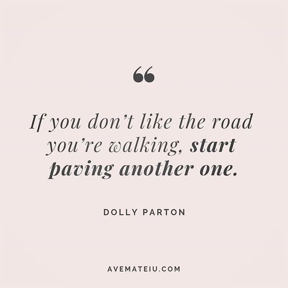 If you don't like the road you're walking, start paving another one. Dolly Parton Quote 196 😏😎🔝•••#quote #quotes #quoteoftheday #qotd #motivation #inspiration #instaquotes #quotesgram #quotestags #motivational #inspo #motivationalquotes #inspirational #inspirationalquotes #inspirationoftheday #positive #life #succes #blogger #successquotes #confidence #happy #beautiful #lyrics #instadaily #bestoftheday #quotes #lovequotes #goodvibes