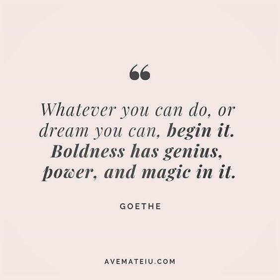 Whatever you can do, or dream you can, begin it. Boldness has genius, power, and magic in it. Goethe Quote 199 😏😎🔝•••#quote #quotes #quoteoftheday #qotd #motivation #inspiration #instaquotes #quotesgram #quotestags #motivational #inspo #motivationalquotes #inspirational #inspirationalquotes #inspirationoftheday #positive #life #succes #blogger #successquotes #confidence #happy #beautiful #lyrics #instadaily #bestoftheday #quotes #lovequotes #goodvibes