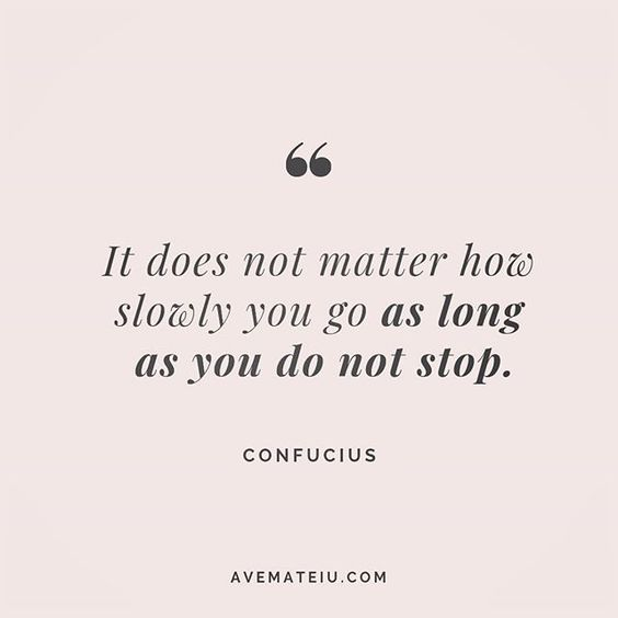It does not matter how slowly you go as long as you do not stop. Confucius Quote 200 😏😎🔝•••#quote #quotes #quoteoftheday #qotd #motivation #inspiration #instaquotes #quotesgram #quotestags #motivational #inspo #motivationalquotes #inspirational #inspirationalquotes #inspirationoftheday #positive #life #succes #blogger #successquotes #confidence #happy #beautiful #lyrics #instadaily #bestoftheday #quotes #lovequotes #goodvibes