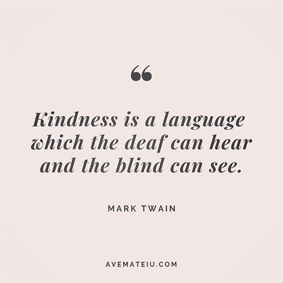 Image result for kindness is a language that the blind can see