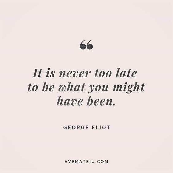 It is never too late to be what you might have been. George Eliot Quote 204 😏😎🔝 • • • #quote #quotes #quoteoftheday #qotd #motivation #inspiration #instaquotes #quotesgram #quotestags #motivational #inspo #motivationalquotes #inspirational #inspirationalquotes #inspirationoftheday #positive #life #succes #blogger #successquotes #confidence #happy #beautiful #lyrics #instadaily #bestoftheday #quotes #lovequotes #goodvibes