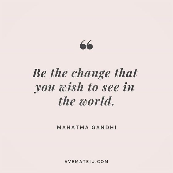 Be the change that you wish to see in the world. Mahatma Gandhi Quote 205 😏😎🔝 • • • #quote #quotes #quoteoftheday #qotd #motivation #inspiration #instaquotes #quotesgram #quotestags #motivational #inspo #motivationalquotes #inspirational #inspirationalquotes #inspirationoftheday #positive #life #succes #blogger #successquotes #confidence #happy #beautiful #lyrics #instadaily #bestoftheday #quotes #lovequotes #goodvibes