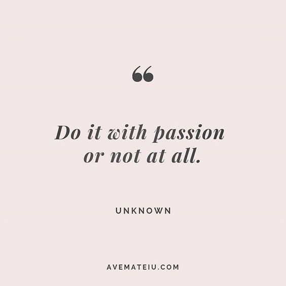 Do it with passion or not at all. Unknown Quote 206 😏😎🔝 • • • #quote #quotes #quoteoftheday #qotd #motivation #inspiration #instaquotes #quotesgram #quotestags #motivational #inspo #motivationalquotes #inspirational #inspirationalquotes #inspirationoftheday #positive #life #succes #blogger #successquotes #confidence #happy #beautiful #lyrics #instadaily #bestoftheday #quotes #lovequotes #goodvibes