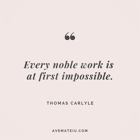 Every noble work is at first impossible. Thomas Carlyle Quote 207 😏😎🔝 • • • #quote #quotes #quoteoftheday #qotd #motivation #inspiration #instaquotes #quotesgram #quotestags #motivational #inspo #motivationalquotes #inspirational #inspirationalquotes #inspirationoftheday #positive #life #succes #blogger #successquotes #confidence #happy #beautiful #lyrics #instadaily #bestoftheday #quotes #lovequotes #goodvibes