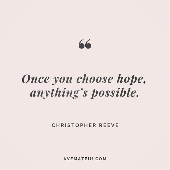 Once you choose hope, anything's possible. Christopher Reeve Quote 208 😏😎🔝 • • • #quote #quotes #quoteoftheday #qotd #motivation #inspiration #instaquotes #quotesgram #quotestags #motivational #inspo #motivationalquotes #inspirational #inspirationalquotes #inspirationoftheday #positive #life #succes #blogger #successquotes #confidence #happy #beautiful #lyrics #instadaily #bestoftheday #quotes #lovequotes #goodvibes