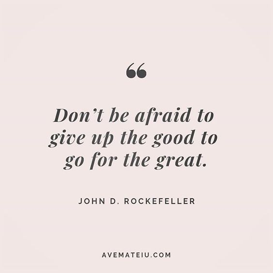 Don't be afraid to give up the good to go for the great. John D. Rockefeller Quote 214 😏😎🔝 • • • #quote #quotes #quoteoftheday #qotd #motivation #inspiration #instaquotes #quotesgram #quotestags #motivational #inspo #motivationalquotes #inspirational #inspirationalquotes #inspirationoftheday #positive #life #succes #blogger #successquotes #confidence #happy #beautiful #lyrics #instadaily #bestoftheday #quotes #lovequotes #goodvibes