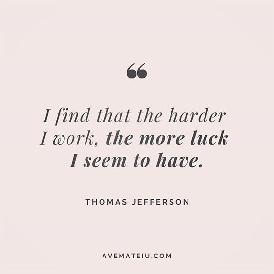 I find that the harder I work, the more luck I seem to have. Thomas Jefferson Quote 215 😏😎🔝 • • • #quote #quotes #quoteoftheday #qotd #motivation #inspiration #instaquotes #quotesgram #quotestags #motivational #inspo #motivationalquotes #inspirational #inspirationalquotes #inspirationoftheday #positive #life #succes #blogger #successquotes #confidence #happy #beautiful #lyrics #instadaily #bestoftheday #quotes #lovequotes #goodvibes
