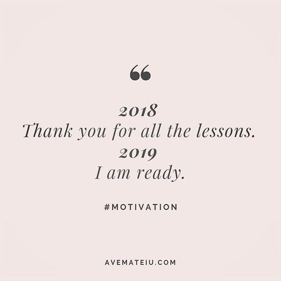 2018: Thank you for all the lessons; 2019: I am ready. Quote 218 😏😎🔝 • • • #quote #quotes #quoteoftheday #qotd #motivation #inspiration #instaquotes #quotesgram #quotestags #motivational #inspo #motivationalquotes #inspirational #inspirationalquotes #inspirationoftheday #positive #life #succes #blogger #successquotes #confidence #happy #beautiful #lyrics #instadaily #bestoftheday #quotes #lovequotes #goodvibes