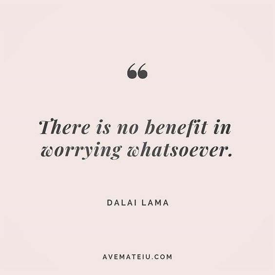 There is no benefit in worrying whatsoever. Dalai Lama Quote 224 😏😎🔝 • • • #quote #quotes #quoteoftheday #qotd #motivation #inspiration #instaquotes #quotesgram #quotestags #motivational #inspo #motivationalquotes #inspirational #inspirationalquotes #inspirationoftheday #positive #life #succes #blogger #successquotes #confidence #happy #beautiful #lyrics #instadaily #bestoftheday #quotes #lovequotes #goodvibes