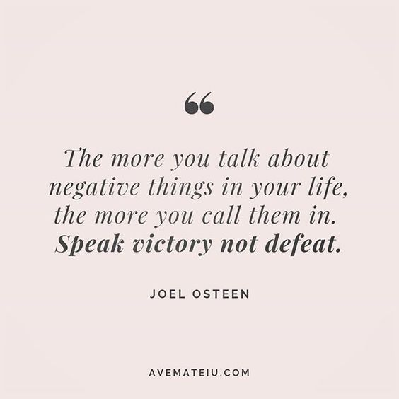 The more you talk about negative things in your life, the more you call them in. Speak victory not defeat. Joel Osteen Quote 225 😏😎🔝 • • • #quote #quotes #quoteoftheday #qotd #motivation #inspiration #instaquotes #quotesgram #quotestags #motivational #inspo #motivationalquotes #inspirational #inspirationalquotes #inspirationoftheday #positive #life #succes #blogger #successquotes #confidence #happy #beautiful #lyrics #instadaily #bestoftheday #quotes #lovequotes #goodvibes