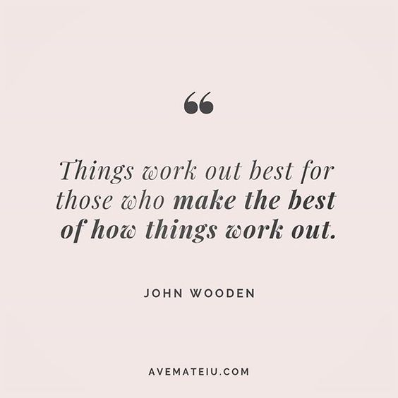 Things work out best for those who make the best of how things works out. John Wooden Quote 226 😏😎🔝 • • • #quote #quotes #quoteoftheday #qotd #motivation #inspiration #instaquotes #quotesgram #quotestags #motivational #inspo #motivationalquotes #inspirational #inspirationalquotes #inspirationoftheday #positive #life #succes #blogger #successquotes #confidence #happy #beautiful #lyrics #instadaily #bestoftheday #quotes #lovequotes #goodvibes