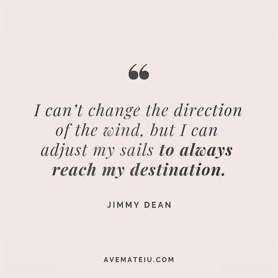 I can't change the direction of the wind, but I can adjust my sails to always reach my destination. Jimmy Dean Quote 227 😏😎🔝 • • • #quote #quotes #quoteoftheday #qotd #motivation #inspiration #instaquotes #quotesgram #quotestags #motivational #inspo #motivationalquotes #inspirational #inspirationalquotes #inspirationoftheday #positive #life #succes #blogger #successquotes #confidence #happy #beautiful #lyrics #instadaily #bestoftheday #quotes #lovequotes #goodvibes
