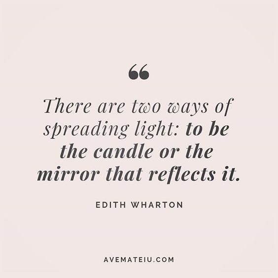 There are two ways of spreading light: to be the candle or the mirror that reflects it. Edith Wharton Quote 231 😏😎 More quotes on avemateiu.com/quotes🔝 • • • #quote #quotes #quoteoftheday #qotd #motivation #inspiration #instaquotes #quotesgram #quotestags #motivational #inspo #motivationalquotes #inspirational #inspirationalquotes #inspirationoftheday #positive #life #succes #blogger #successquotes #confidence #happy #beautiful #lyrics #instadaily #bestoftheday #quotes #lovequotes #goodvibes
