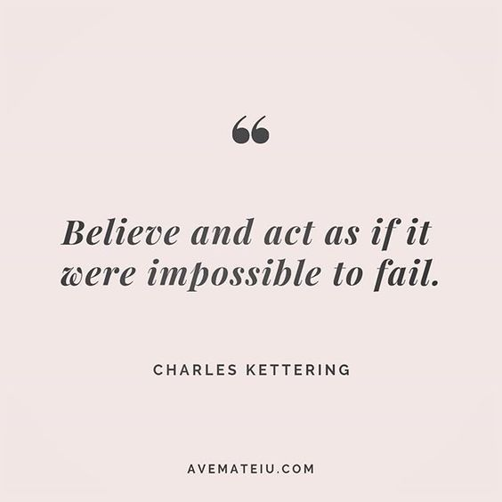 Believe and act as if it were impossible to fail. Charles Kettering Quote 232 😏😎 More quotes on avemateiu.com/quotes 🔝 • • • #quote #quotes #quoteoftheday #qotd #motivation #inspiration #instaquotes #quotesgram #quotestags #motivational #inspo #motivationalquotes #inspirational #inspirationalquotes #inspirationoftheday #positive #life #succes #blogger #successquotes #confidence #happy #beautiful #lyrics #instadaily #bestoftheday #quotes #lovequotes #goodvibes