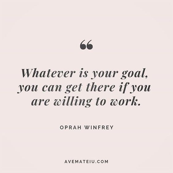 Whatever is your goal, you can get there if you are willing to work. Oprah Winfrey Quote 235 😏😎 More quotes on avemateiu.com/quotes 🔝 • • • #quote #quotes #quoteoftheday #qotd #motivation #inspiration #instaquotes #quotesgram #quotestags #motivational #inspo #motivationalquotes #inspirational #inspirationalquotes #inspirationoftheday #positive #life #succes #blogger #successquotes #confidence #happy #beautiful #lyrics #instadaily #bestoftheday #quotes #lovequotes #goodvibes