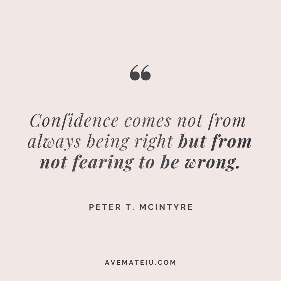 Confidence comes not from always being right but from not fearing to be wrong. Peter T. McIntyre Quote 238 😏😎 More quotes on avemateiu.com/quotes 🔝 • • • #MotivationalQuoteOfTheDay #quote #quotes #quoteoftheday #qotd #motivation #inspiration #instaquotes #quotesgram #quotestags #motivational #inspo #motivationalquotes #inspirational #inspirationalquotes #inspirationoftheday #positivequotes #lifequotes #success #leadershipquote #successquotes #confidence #happinessquotes #deepquotes #instadaily #bestoftheday #lovequotes #goodvibes #beautifulwords #wisdomquotes