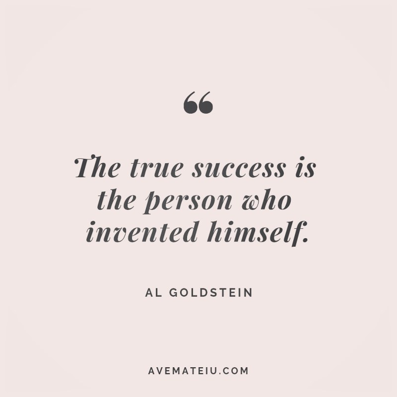 The true success is the person who invented himself. Al Goldstein Quote 239 😏😎 More quotes on avemateiu.com/quotes 🔝 • • • #MotivationalQuoteOfTheDay #quote #quotes #quoteoftheday #qotd #motivation #inspiration #instaquotes #quotesgram #quotestags #motivational #inspo #motivationalquotes #inspirational #inspirationalquotes #inspirationoftheday #positivequotes #lifequotes #success #leadershipquote #successquotes #confidence #happinessquotes #deepquotes #instadaily #bestoftheday #lovequotes #goodvibes #beautifulwords #wisdomquotes