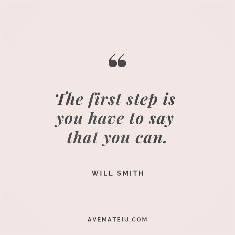 The first step is you have to say that you can. Will Smith Quote 245 😏😎 More quotes on avemateiu.com/quotes 🔝 • • • #MotivationalQuoteOfTheDay #quote #quotes #quoteoftheday #qotd #motivation #inspiration #instaquotes #quotesgram #quotestags #motivational #inspo #motivationalquotes #inspirational #inspirationalquotes #inspirationoftheday #positivequotes #lifequotes #success #leadershipquote #successquotes #confidence #happinessquotes #deepquotes #instadaily #bestoftheday #lovequotes #goodvibes #beautifulwords #wisdomquotes