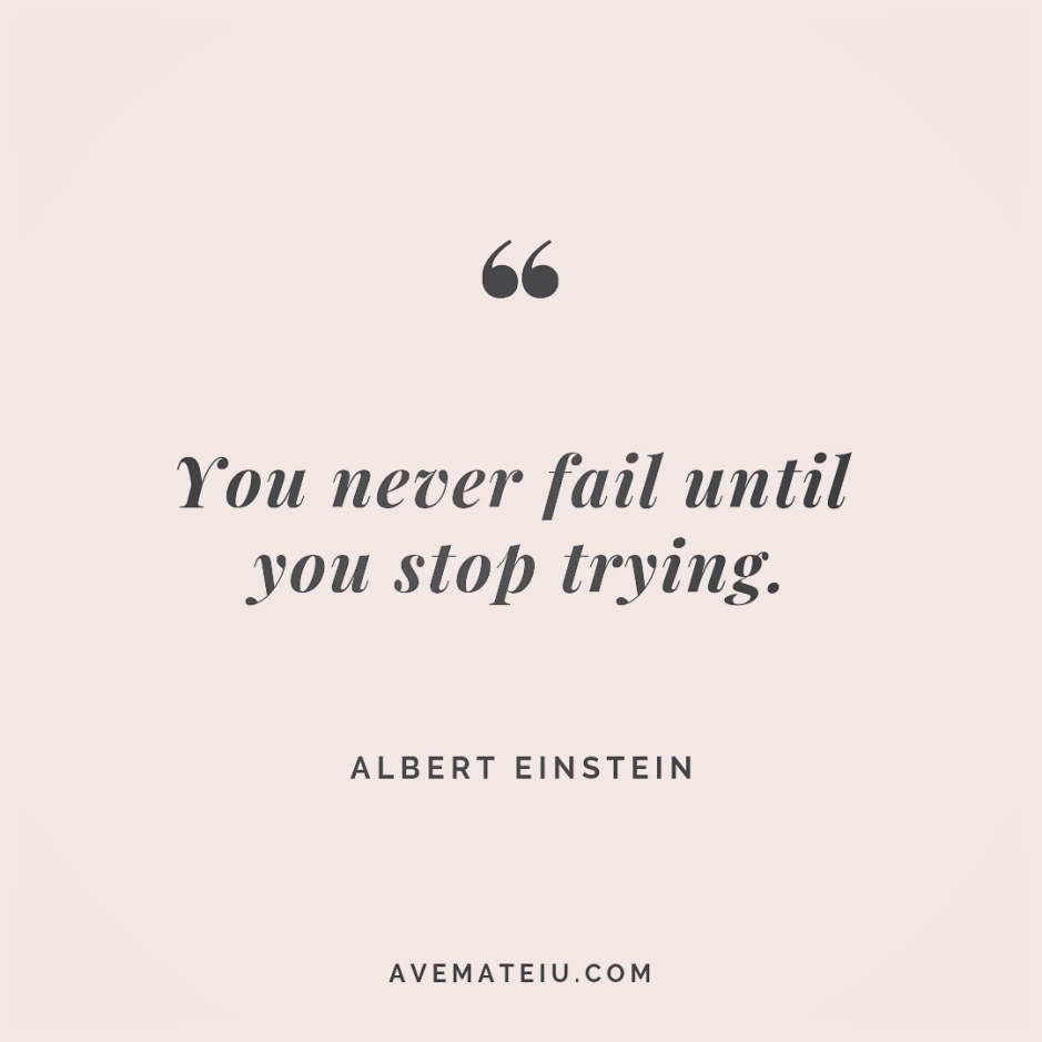 You never fail until you stop trying. Albert Einstein Quote 249 😏😎 More quotes on avemateiu.com/quotes 🔝 • • • #MotivationalQuoteOfTheDay #beautifulwords #deepquotes #happinessquotes #inspirationalquotes #leadershipquote #lifequotes #motivationalquotes #positivequotes #successquotes #wisdomquotes #goalsetter #successmindset #inspirationdaily #inspirationalquoteoftheday #selfdetermination #successfulday #motivation #confidence #instadaily #bestoftheday #goodvibes #quoteoftheday