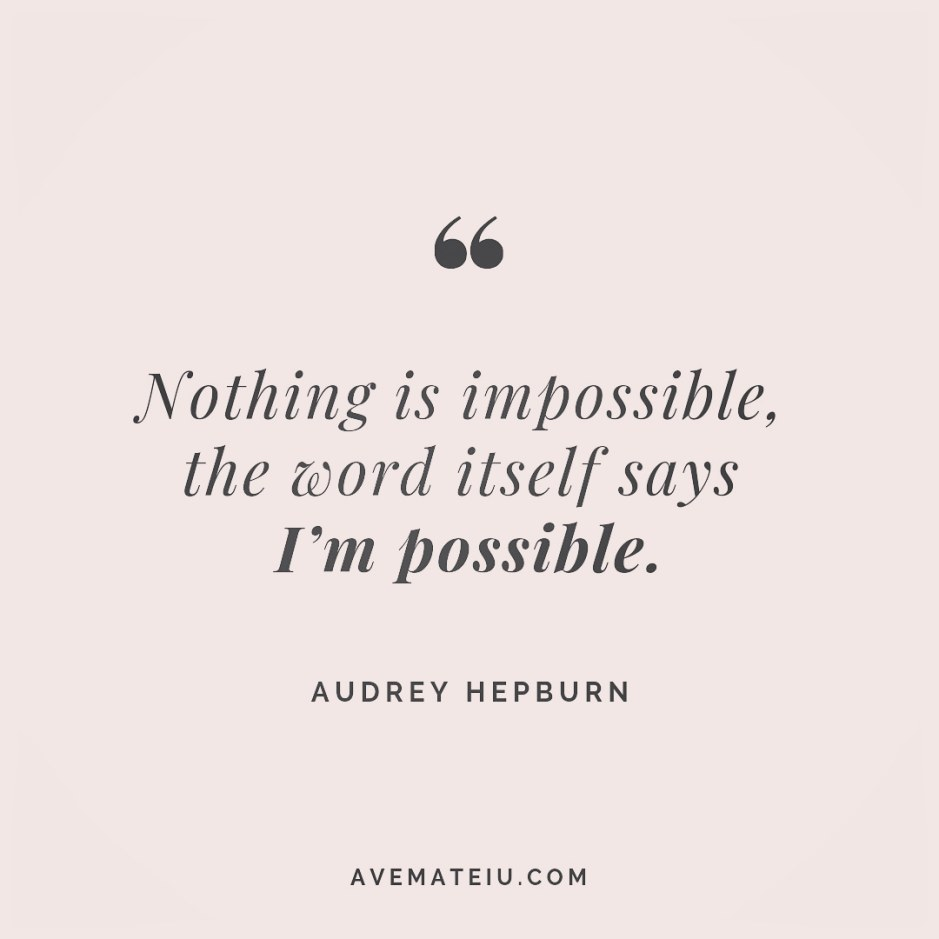 Nothing is impossible, the word itself says I'm possible. Audrey Hepburn Quote 87 😏😎🔝•••#quote #quotes #quoteoftheday #quotesaboutlife #motivation #inspiration #instaquotes #quotesgram #quotestags #motivational #wisdomquotes #motivationalquotes #inspirational #inspirationalquotes #inspirationoftheday #positive #life #success #faithquotes #successquotes #confidencequotes #happyquotes #positivequotes #quotestoliveby #instadaily #strengthquotes #encouragementquotes #lovequotes #goodvibes #avemat