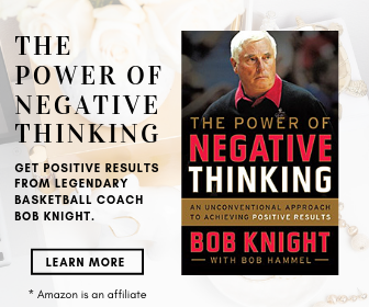 The Power of Negative Thinking: An Unconventional Approach to Achieving Positive Results Kindle Edition by Bob Knight