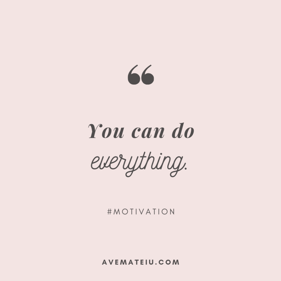 You can do everything. Quote #286 - Motivational Quotes, Deep Quotes, Love Quotes, To live by Quotes, Inspirational Quotes, Positive Quotes, About Strength Quotes, Life Quotes, Confidence Quotes, Happy Quotes, Success Quotes, Faith Quotes, Encouragement Quotes, Wisdom Quotes https://avemateiu.com/quotes/