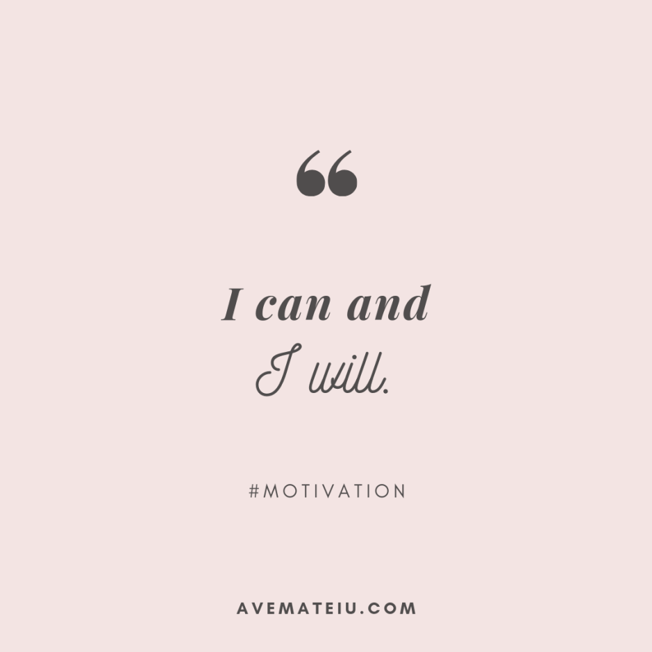 I can and I will. Quote 297 - Motivational Quotes, Deep Quotes, Love Quotes, To live by Quotes, Inspirational Quotes, Positive Quotes, About Strength Quotes, Life Quotes, Confidence Quotes, Happy Quotes, Success Quotes, Faith Quotes, Encouragement Quotes, Wisdom Quotes https://avemateiu.com/quotes/