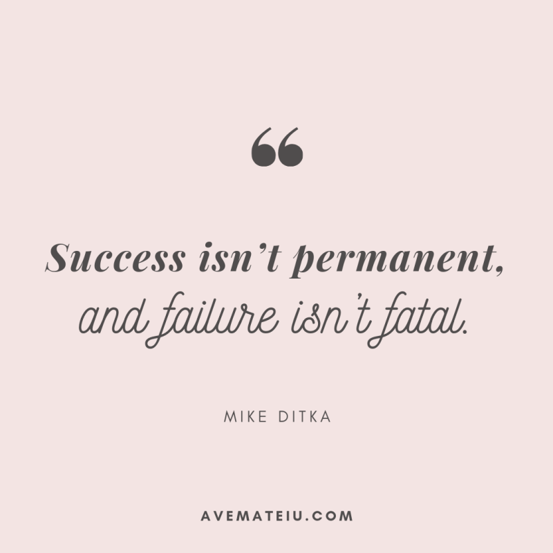 Success isn't permanent, and failure isn't fatal. - Mike Ditka Quote 317 - Motivational Quotes, Deep Quotes, Love Quotes, To live by Quotes, Inspirational Quotes, Positive Quotes, About Strength Quotes, Life Quotes, Confidence Quotes, Happy Quotes, Success Quotes, Faith Quotes, Encouragement Quotes, Wisdom Quotes https://avemateiu.com/quotes/