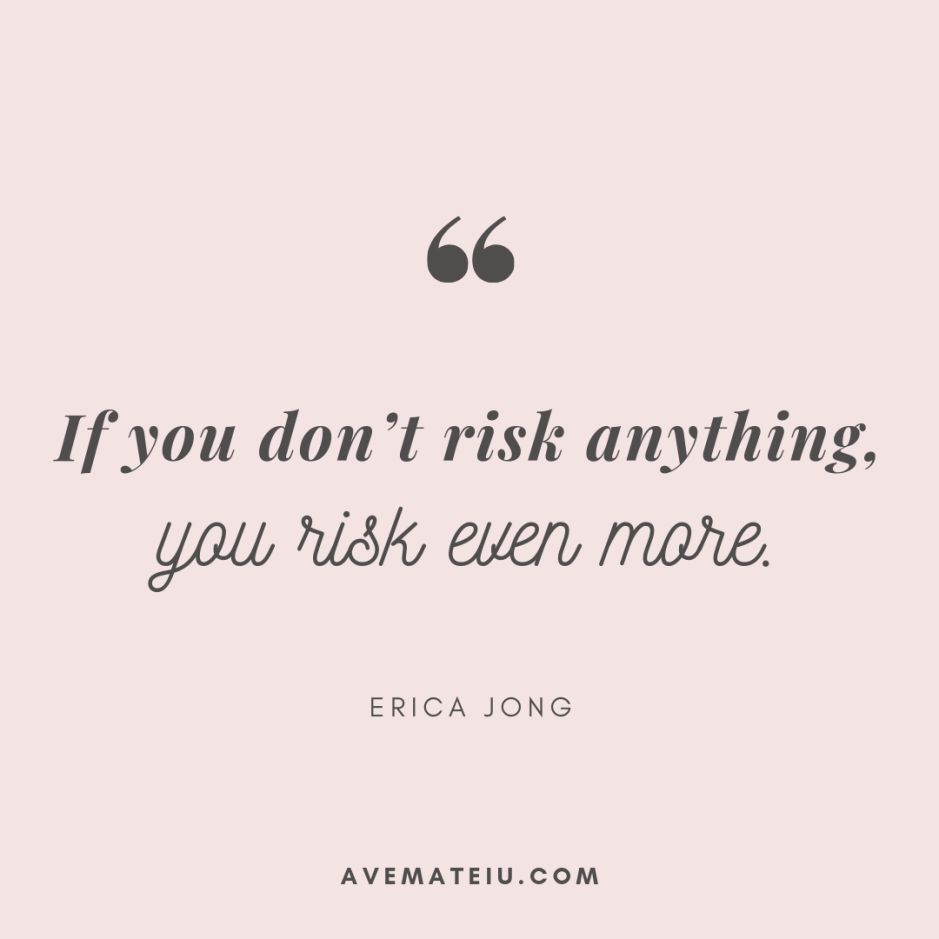 If you don't risk anything, you risk even more. - Erica Jong Quote 318 - Motivational Quotes, Deep Quotes, Love Quotes, To live by Quotes, Inspirational Quotes, Positive Quotes, About Strength Quotes, Life Quotes, Confidence Quotes, Happy Quotes, Success Quotes, Faith Quotes, Encouragement Quotes, Wisdom Quotes https://avemateiu.com/quotes/