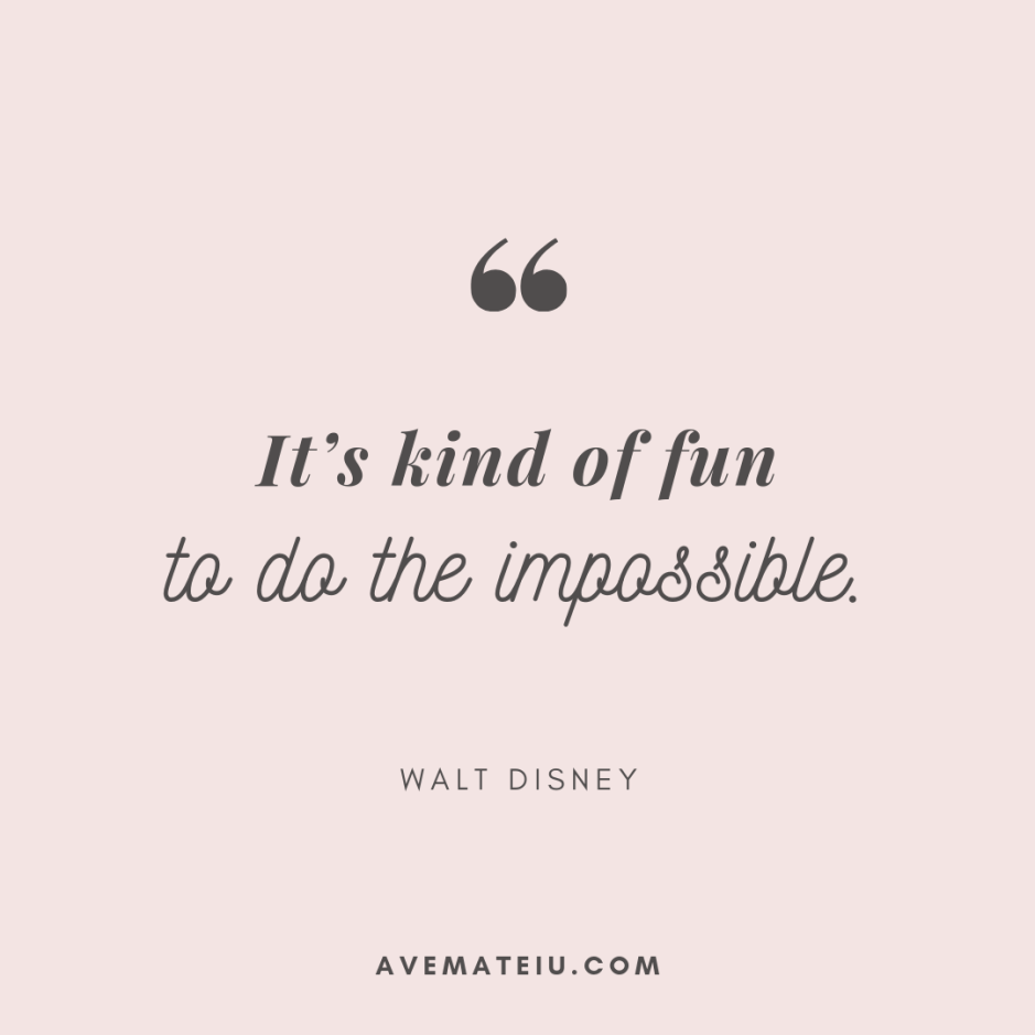 It's kind of fun to do the impossible. - Walt Disney Quote 337 - Motivational Quotes, Deep Quotes, Love Quotes, To live by Quotes, Inspirational Quotes, Positive Quotes, About Strength Quotes, Life Quotes, Confidence Quotes, Happy Quotes, Success Quotes, Faith Quotes, Encouragement Quotes, Wisdom Quotes https://avemateiu.com/quotes/