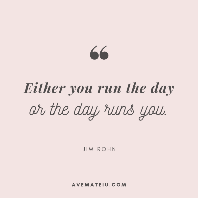 Either you run the day or the day runs you. - Jim Rohn Quote 346 - Motivational Quotes, Deep Quotes, Love Quotes, To live by Quotes, Inspirational Quotes, Positive Quotes, About Strength Quotes, Life Quotes, Confidence Quotes, Happy Quotes, Success Quotes, Faith Quotes, Encouragement Quotes, Wisdom Quotes https://avemateiu.com/quotes/