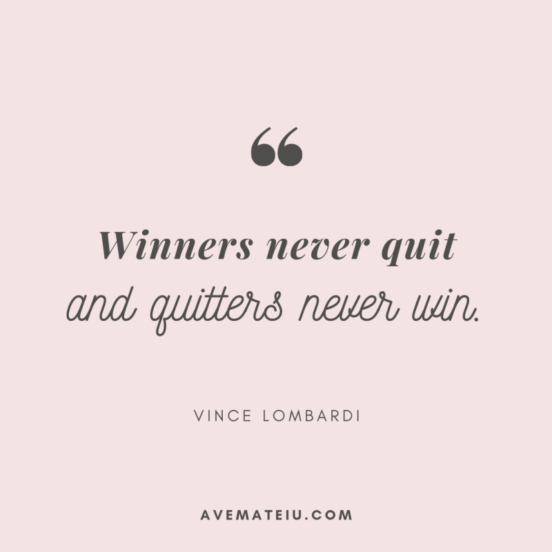 Winners never quit and quitters never win. - Vince Lombardi Quote 381 - Motivational Quotes, Deep Quotes, Love Quotes, To live by Quotes, Inspirational Quotes, Positive Quotes, About Strength Quotes, Life Quotes, Confidence Quotes, Happy Quotes, Success Quotes, Faith Quotes, Encouragement Quotes, Wisdom Quotes https://avemateiu.com/quotes/