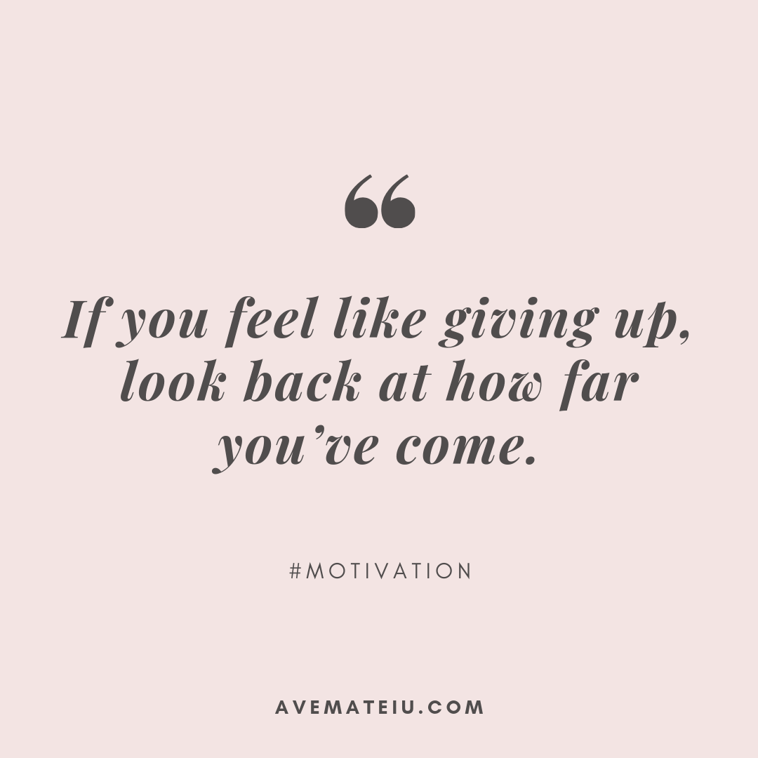 If you feel like giving up, look back at how far you've come. Quote 384 - Motivational Quotes, Deep Quotes, Love Quotes, To live by Quotes, Inspirational Quotes, Positive Quotes, About Strength Quotes, Life Quotes, Confidence Quotes, Happy Quotes, Success Quotes, Faith Quotes, Encouragement Quotes, Wisdom Quotes https://avemateiu.com/quotes/