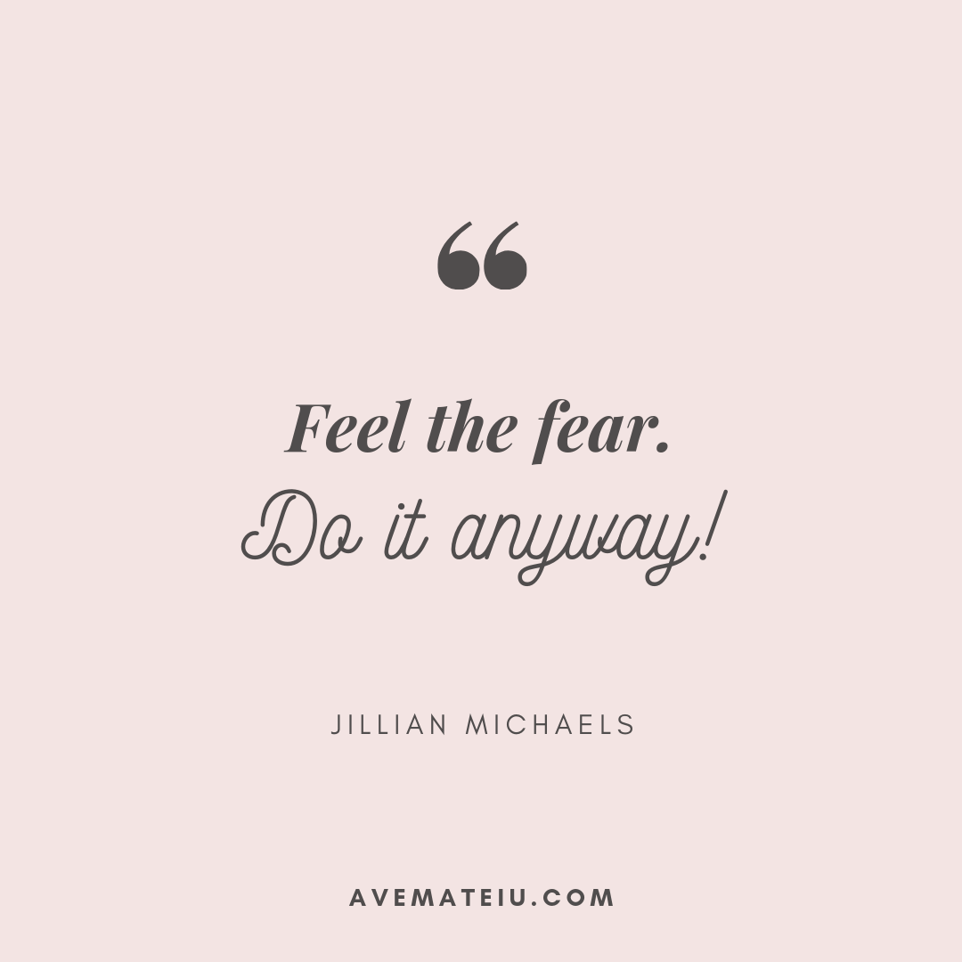 Feel the fear. Do it anyway! - Jillian Michaels Quote 400 - Motivational Quotes, Deep Quotes, Love Quotes, To live by Quotes, Inspirational Quotes, Positive Quotes, About Strength Quotes, Life Quotes, Confidence Quotes, Happy Quotes, Success Quotes, Faith Quotes, Encouragement Quotes, Wisdom Quotes https://avemateiu.com/quotes/