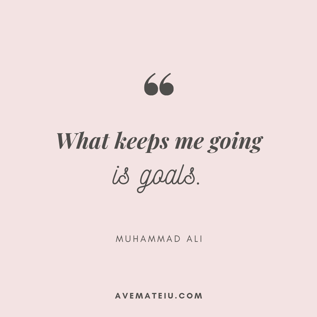 What keeps me going is goals. - Muhammad Ali Quote 412 - Motivational Quotes, Deep Quotes, Love Quotes, To live by Quotes, Inspirational Quotes, Positive Quotes, About Strength Quotes, Life Quotes, Confidence Quotes, Happy Quotes, Success Quotes, Faith Quotes, Encouragement Quotes, Wisdom Quotes
