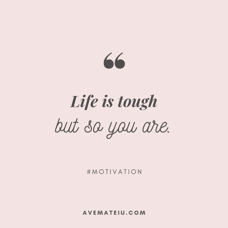 Life is tough but so you are. Quote 413 - Motivational Quotes, Deep Quotes, Love Quotes, To live by Quotes, Inspirational Quotes, Positive Quotes, About Strength Quotes, Life Quotes, Confidence Quotes, Happy Quotes, Success Quotes, Faith Quotes, Encouragement Quotes, Wisdom Quotes